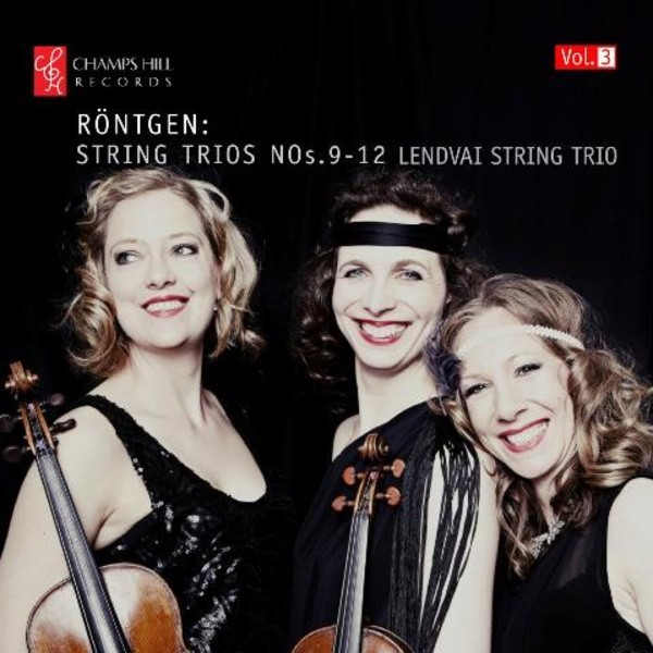 Rontgen - Complete String Trios Vol.3 | Champs Hill Records CHRCD101