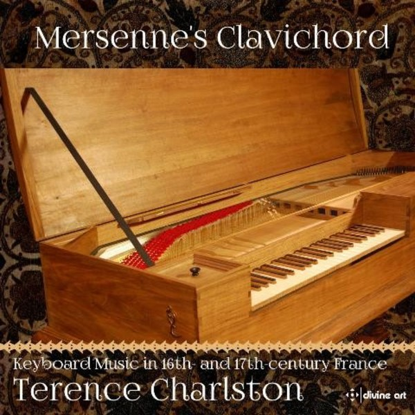 Mersenne's Clavichord: Music from 16th & 17th Century France | Divine Art DDA25134