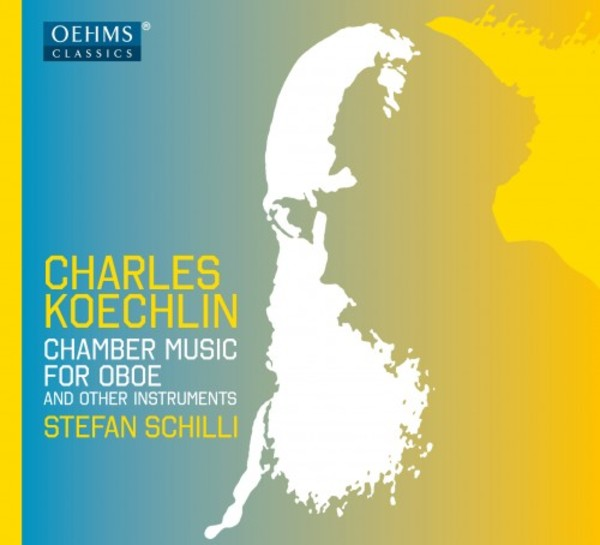 Charles Koechlin - Chamber Music for Oboe & Other Instruments | Oehms OC1823