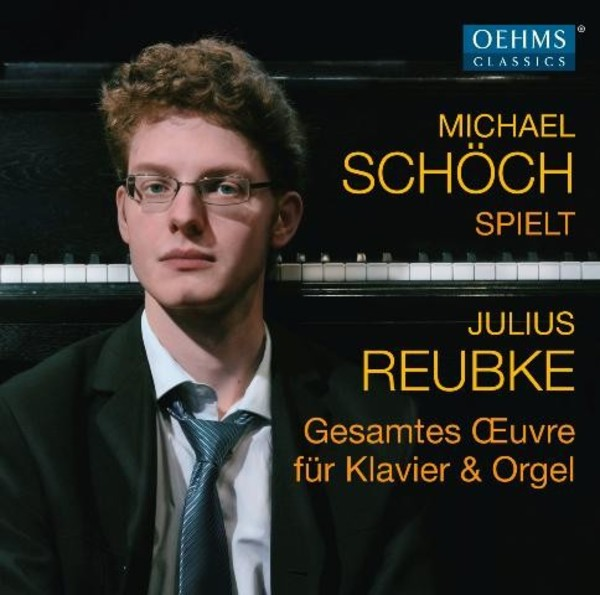 Julius Reubke - Complete Works for Piano and Organ | Oehms OC439