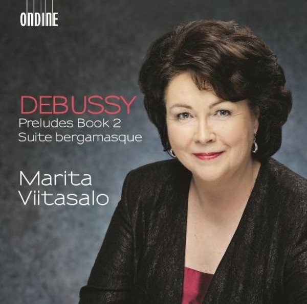 Debussy - Preludes Book 2, Suite Bergamasque | Ondine ODE12692