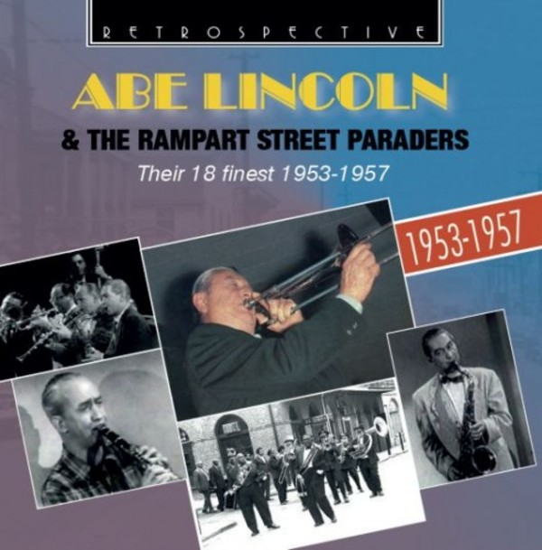 Abe Lincoln & the Rampart Street Paraders: Their 18 Finest 1953-57 | Retrospective RTR4275