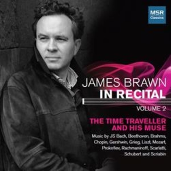 James Brawn in Recital Vol.2: The Time Traveller and His Muse | MSR Classics MS1502