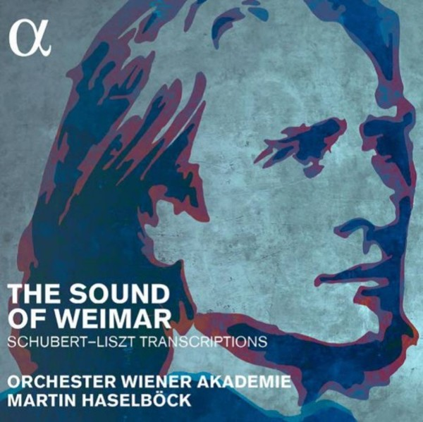 The Sound of Weimar: Schubert-Liszt Transcriptions | Alpha ALPHA471