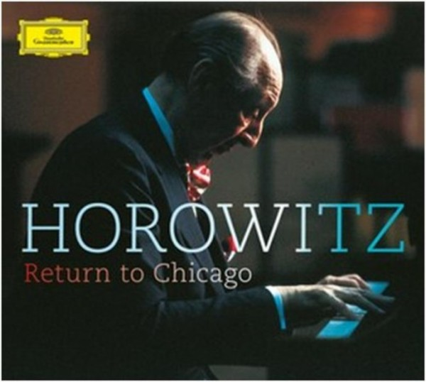 Vladimir Horowitz: Return to Chicago | Deutsche Grammophon 4794649