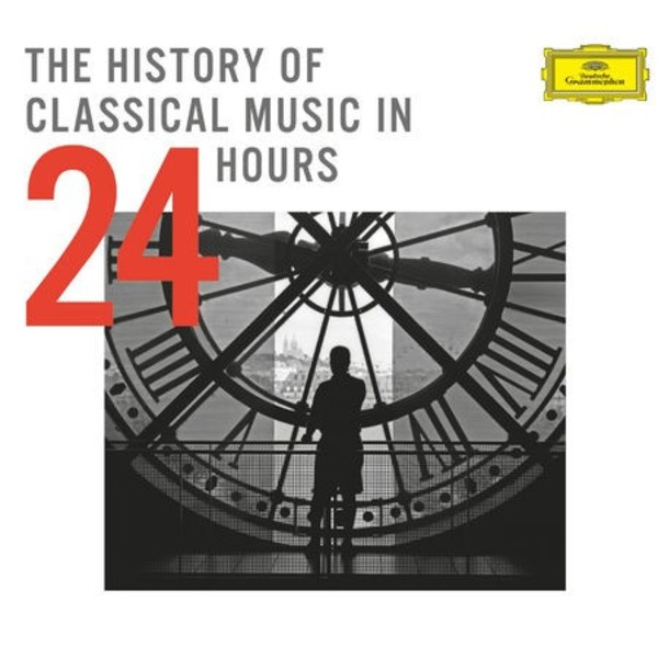 The History of Classical Music in 24 Hours | Deutsche Grammophon 4794648