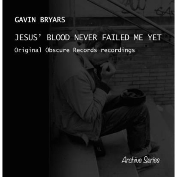 Gavin Bryars – Jesus' Blood Never Failed Me Yet | GB Records BCGBCD22