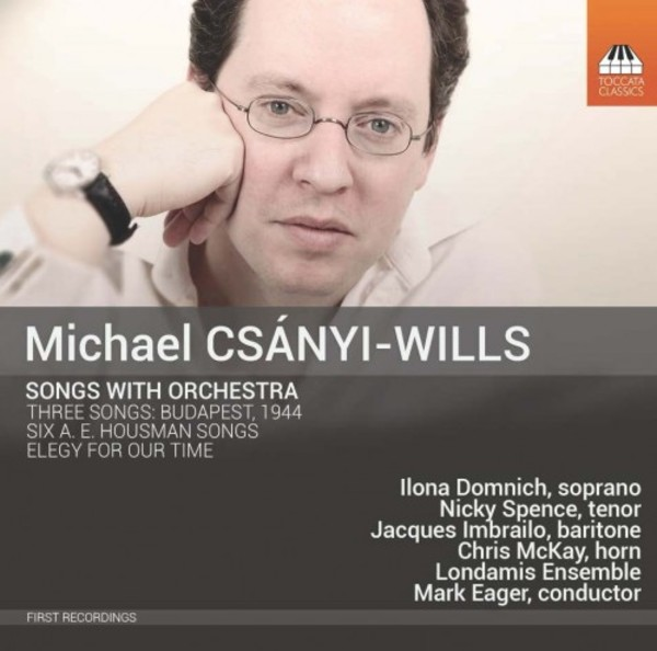 Michael Csanyi-Wills - Songs with Orchestra | Toccata Classics TOCC0329