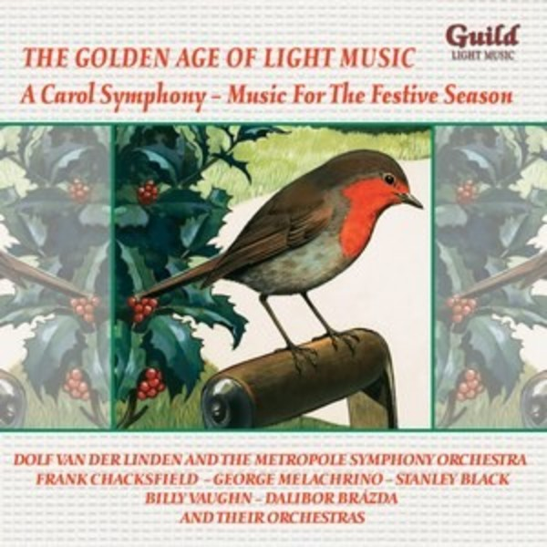 Golden Age of Light Music: A Carol Symphony - Music For The Festive Season  | Guild - Light Music GLCD5233