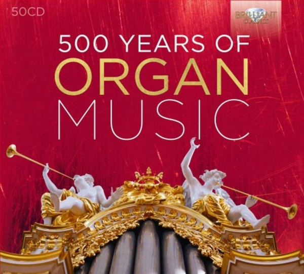 500 Years of Organ Music | Brilliant Classics 95310