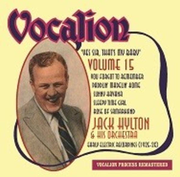 Jack Hylton & His Orchestra Vol.15: Yes Sir, That's My Baby | Dutton CDEA6245