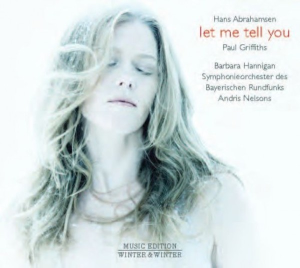 Hans Abrahamsen - Let me tell you (CD) | Winter & Winter 9102322