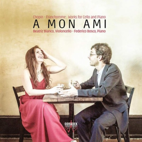A mon ami: Works for Cello and Piano by Chopin and Franchomme | Odradek Records ODRCD327