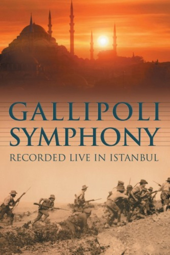 Gallipoli Symphony - Recorded Live in Istanbul | ABC Classics ABC0762924