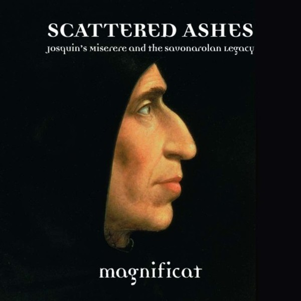 Scattered Ashes: Josquin's Miserere and the Savonarolan Legacy | Linn CKD517