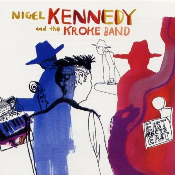 Nigel Kennedy and the Kroke Band: East meets East (LP) | Warner 2564650631