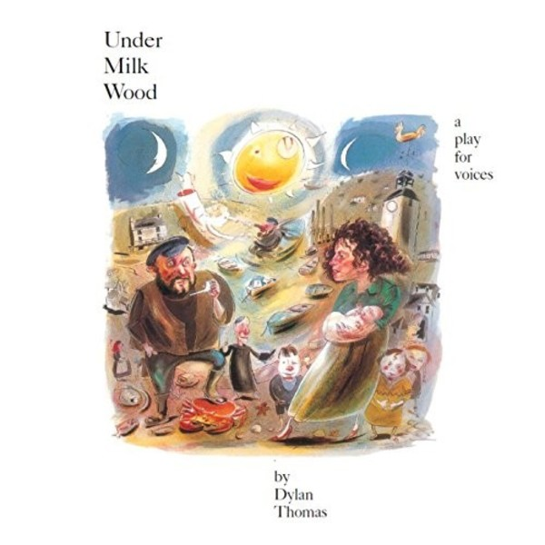 Dylan Thomas - Under Milk Wood: A Play for Voices | Warner 2564648655