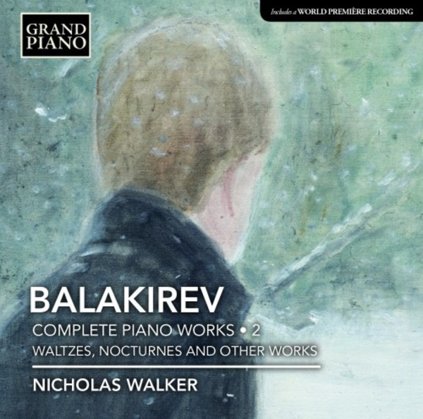 Balakirev - Complete Piano Works Vol.2: Waltzes, Nocturnes and Other Works | Grand Piano GP713