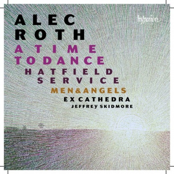 Alec Roth - A Time to Dance & other choral works