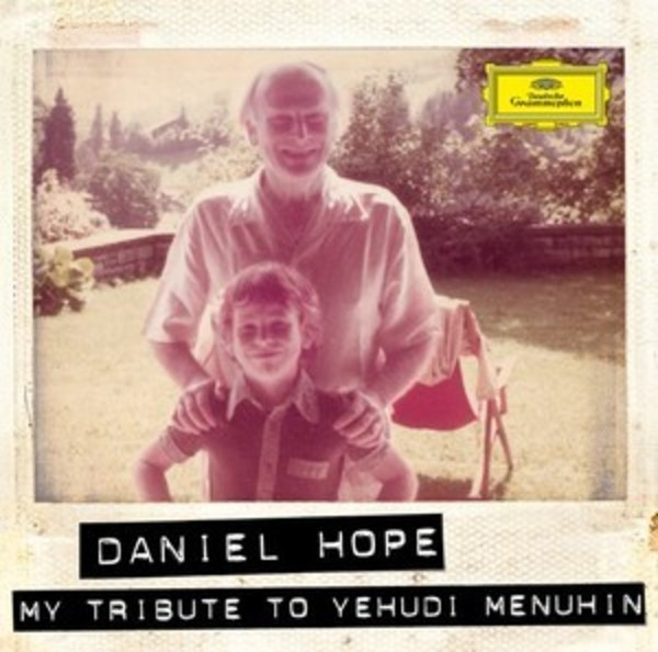 Daniel Hope: My Tribute to Yehudi Menuhin | Deutsche Grammophon 4795305