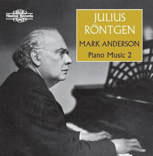 Julius Rontgen - Piano Music Vol.2 | Nimbus NI5937