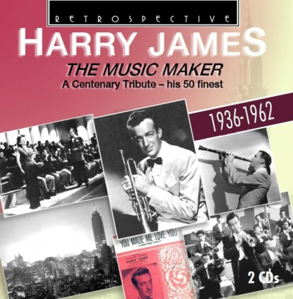 Harry James: The Music Maker - A Centenary Tribute | Retrospective RTS4281