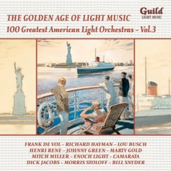 Golden Age of Light Music: 100 Greatest American Light Orchestras Vol.3 | Guild - Light Music GLCD5235