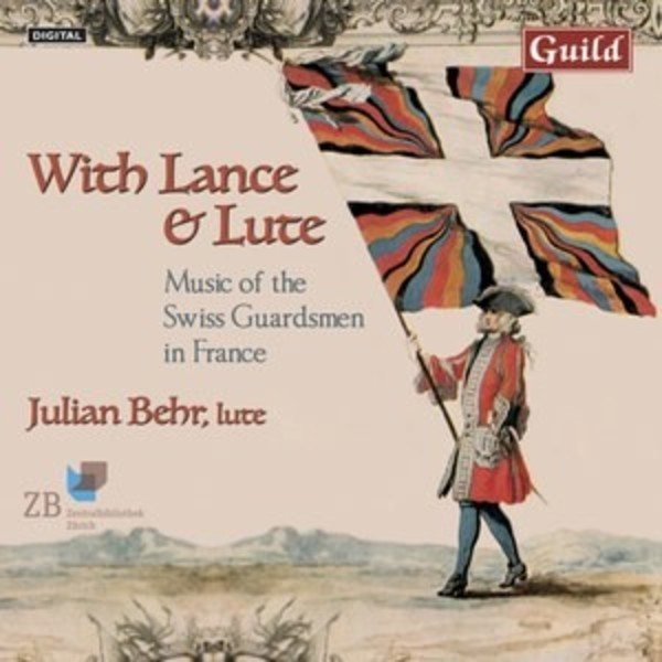 With Lance & Lute: Music of the Swiss Guardsmen in France | Guild GMCD7422
