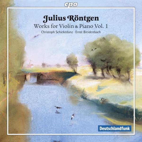 Rontgen - Works for Violin & Piano Vol.1 | CPO 7777682