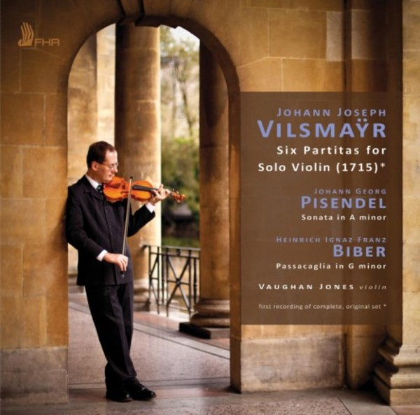 Vilsmayr - Six Partitas for Solo Violin (1715) | First Hand Records FHR038