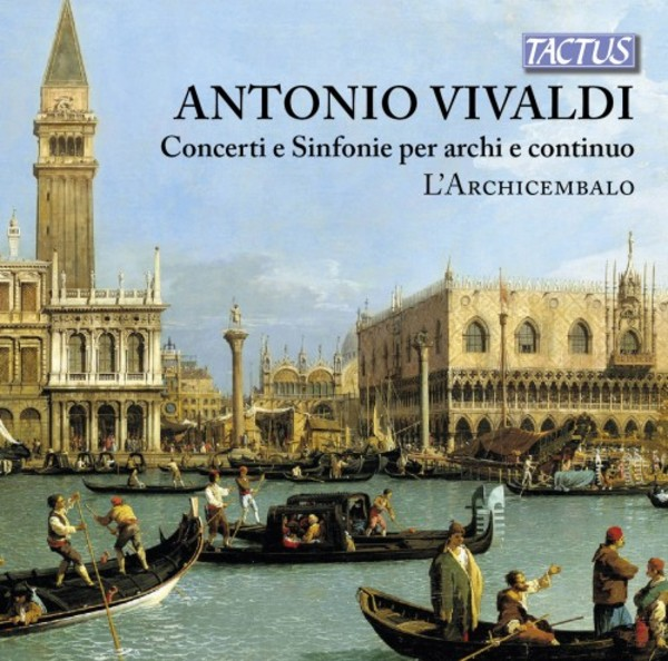 Vivaldi - Concertos and Sinfonias for strings and continuo | Tactus TC672259