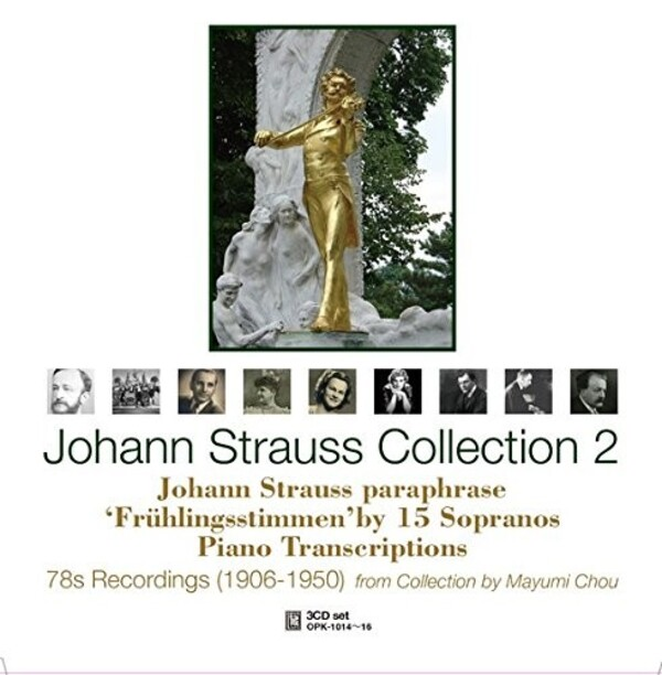 Johann Strauss Collection 2: 78rpm recordings 1906-50 (Strauss Paraphrases; Fruhlingsstimmen by 15 Sopranos; Piano Transcriptions) | Opus Kura OPK10146
