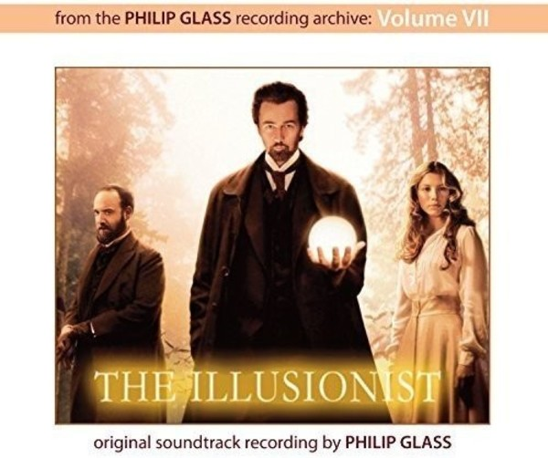 Philip Glass Archives Vol.VII: The Illusionist (original soundtrack) | Orange Mountain Music OMM0108
