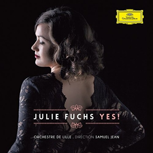 Julie Fuchs: Yes! | Deutsche Grammophon - France 4812007