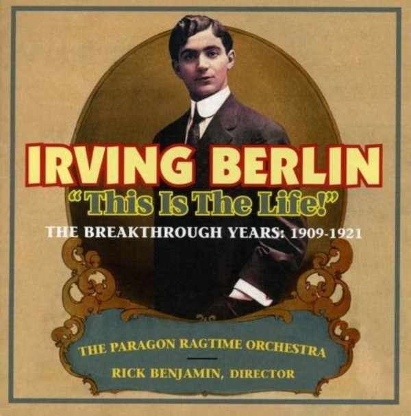 Irving Berlin - This Is The Life! The Breakthrough Years: 1909�21 | New World Records NW80773