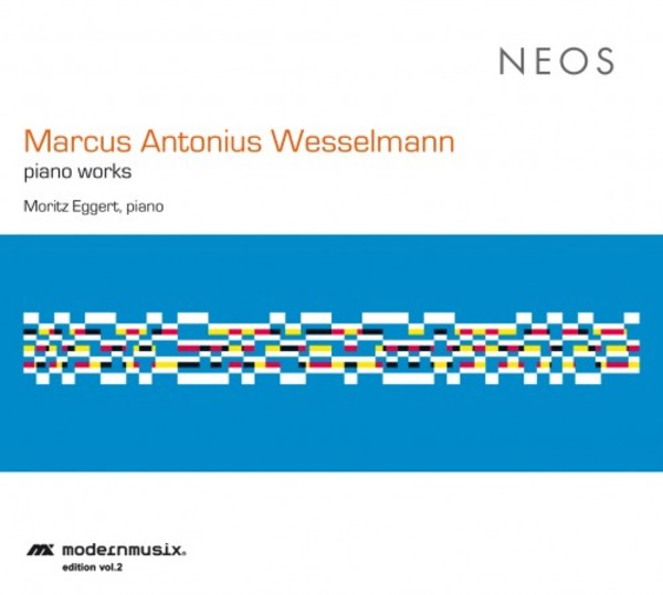 Marcus Antonius Wesselmann - Piano Works | Neos Music NEOS11508