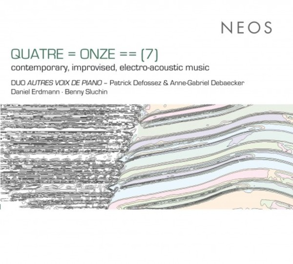 QUATRE = ONZE = = (7): Contemporary, improvised, electro-acoustic music | Neos Music NEOS11527