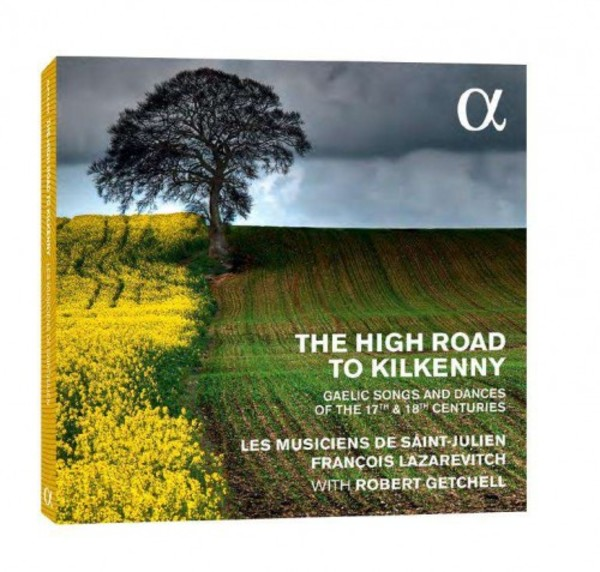 The High Road to Kilkenny: Gaelic Songs & Dances from the 17th & 18th Centuries | Alpha ALPHA234