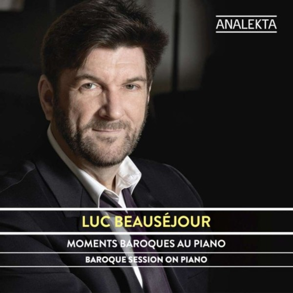 Luc Beausejour: Baroque Session on Piano | Analekta AN29128