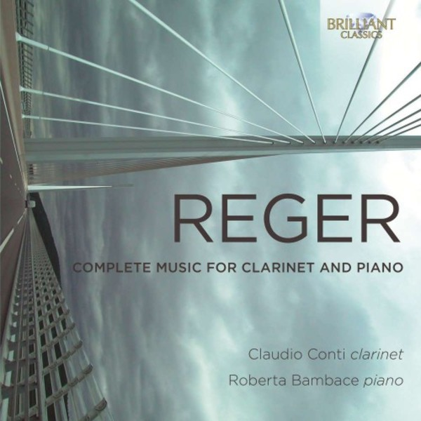 Reger - Complete Music for Clarinet and Piano | Brilliant Classics 95258