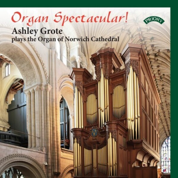 Organ Spectacular: Ashley Grote plays the Organ of Norwich Cathedral | Priory PRCD1153