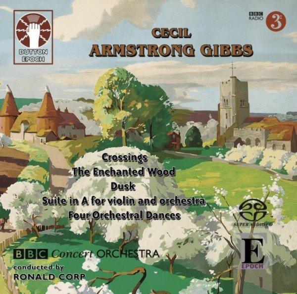 Armstrong Gibbs - Crossings, The Enchanted Wood, A Vision of Night, Dusk, etc. | Dutton - Epoch CDLX7324