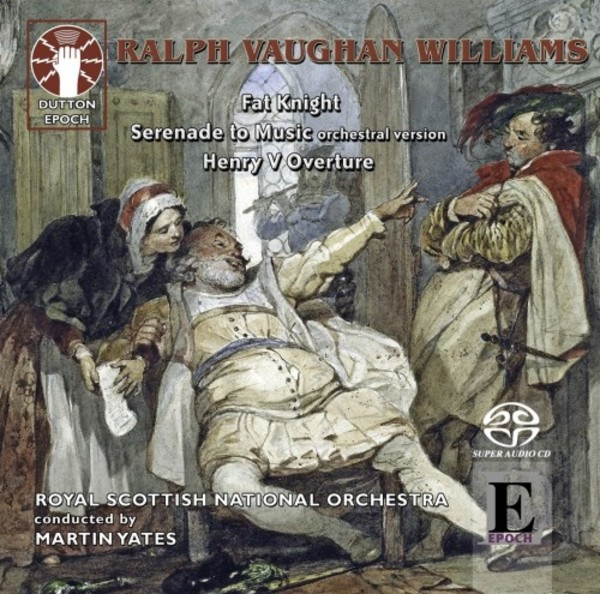 Vaughan Williams - Fat Knight, Serenade to Music, Henry V Overture | Dutton - Epoch CDLX7328