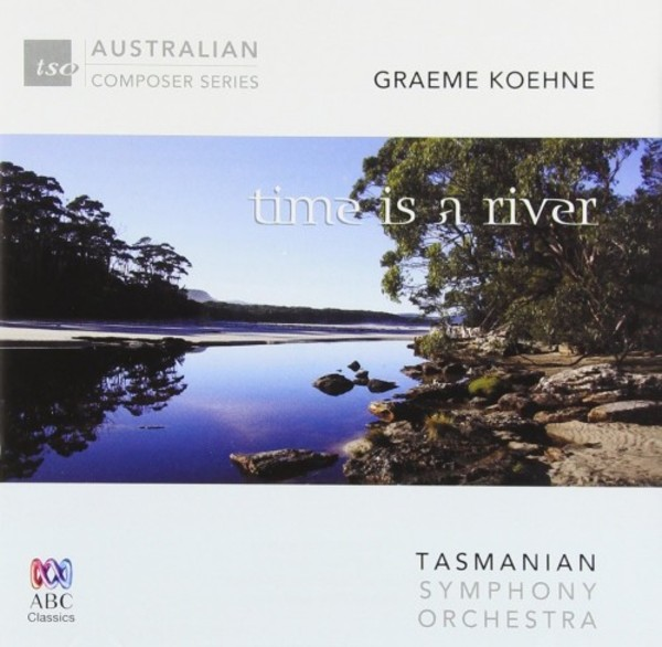 Koehne - Time is a River | ABC Classics ABC4811480