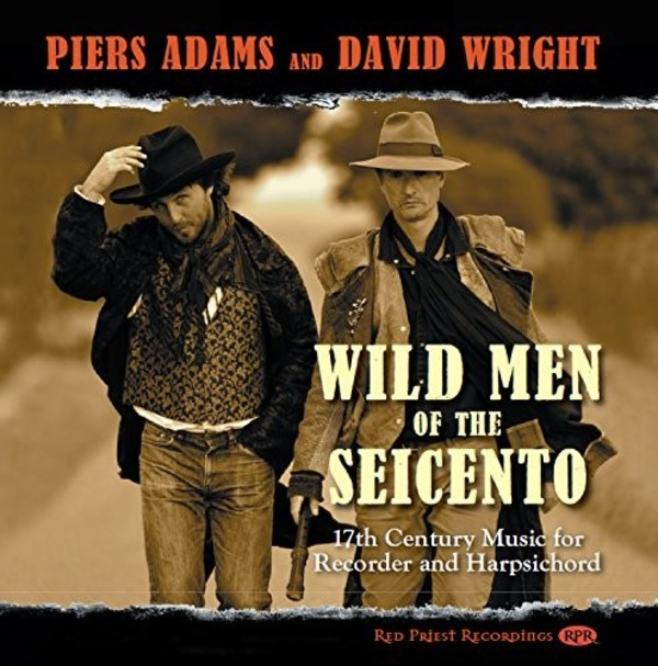 Wild Men of the Seicento: 17th-Century Music for Recorder and Harpsichord | Red Priest Recordings RP013