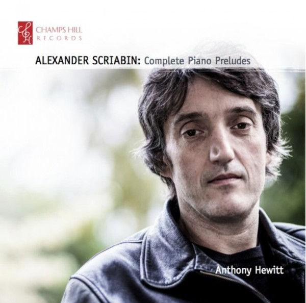 Scriabin - Complete Piano Preludes | Champs Hill Records CHRCD072