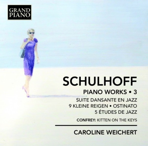 Schulhoff - Piano Works Vol.3 | Grand Piano GP723