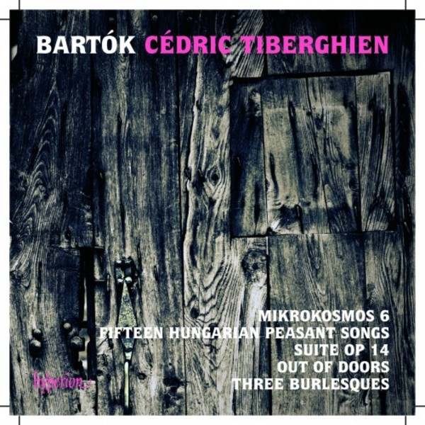 Bartok - Mikrokosmos 6, Hungarian Peasant Songs, Suite Op.14, Out of doors | Hyperion CDA68123