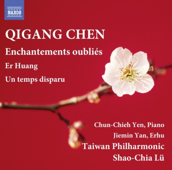 Qigang Chen - Enchantements oublies, Er Huang, Un temps disparu | Naxos 8570614