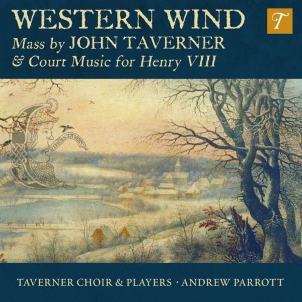 Western Wind: Mass by John Taverner & Court Music for Henry VIII | Avie AV2352